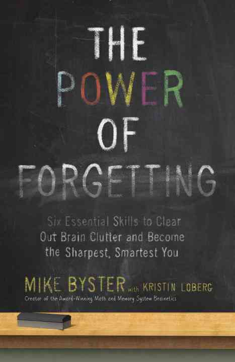 The Power of Forgetting By Byster, Mike