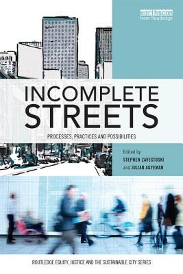 Incomplete Streets By Zavestoski, Stephen (EDT)/ Agyeman, Julian (EDT)