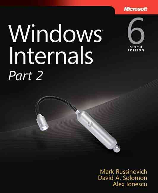 Windows Internals By Russinovich, Mark E./ Solomon, David A./ Ionescu, Alex