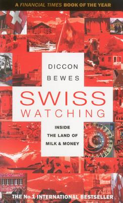 Swiss Watching By Bewes, Diccon